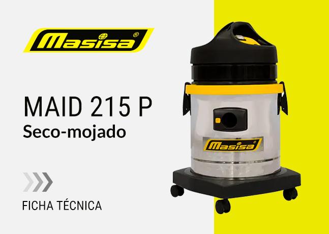 Especificaciones técnicas Maid 215 P <span>Seco-mojado</span>