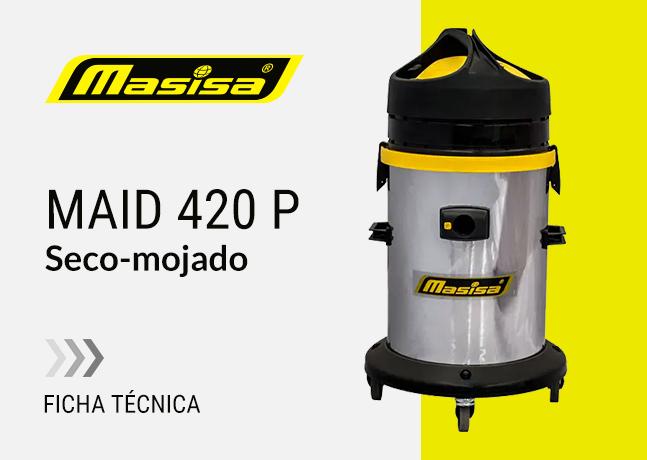 Especificaciones técnicas Maid 420 P <span>Seco-mojado</span>